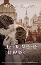 Promesses du passé ebook by Alyson Richman
