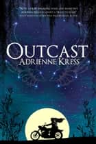 Outcast ebook by Adrienne Kress
