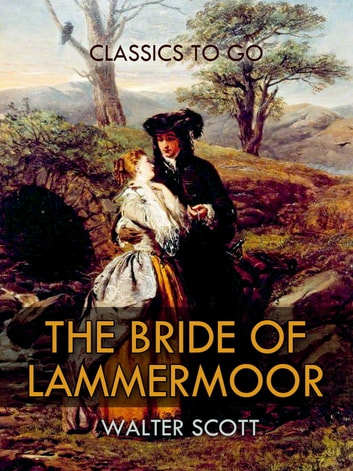The Bride of Lammermoor ebook by Walter Scott