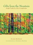 Gifts from the Mountain ebook by Eileen McDargh,Roderick Maclver