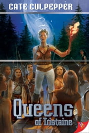 Queens of Tristaine ebook by Cate Culpepper