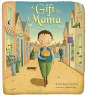 A Gift for Mama ebook by Linda Ravin Lodding,Alison Jay