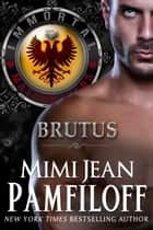 BRUTUS ebook by Mimi Jean Pamfiloff