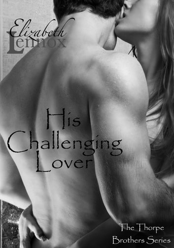 His Challenging Lover eBook by Elizabeth Lennox