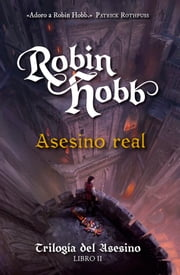 Asesino real (Trilogía del asesino 2) ebook by Robin Hobb