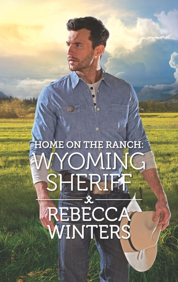 Home on the Ranch: Wyoming Sheriff ebook by Rebecca Winters