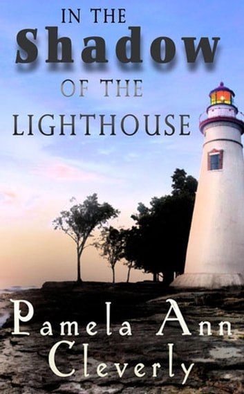 In The Shadow Of The Lighthouse - The Tanners, #1 ebook by Pamela Ann Cleverly