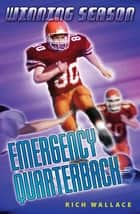 Emergency Quarterback #5 - Winning Season ebook by Rich Wallace