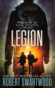 Legion - Prequel to the Man of Wax Trilogy ebook by Robert Swartwood