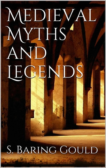 Medieval Myths and Legends eBook by Sabine Baring-gould