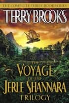 The Voyage of the Jerle Shannara Trilogy ebook by Terry Brooks