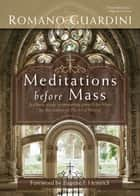 Meditations before Mass ebook by Romano Guardini,Eugene F. Hemrick