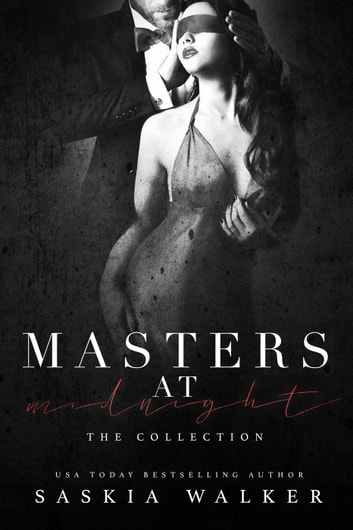Masters at Midnight ~ The Collection - Masters at Midnight novellas ebook by Saskia Walker