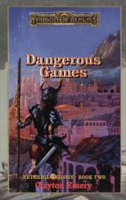 Dangerous Games - Forgotten Realms ebook by Clayton Emery