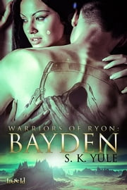 Warriors of Ryon: Bayden ebook by S.K. Yule