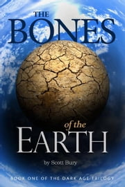 The Bones of the Earth ebook by Scott Bury