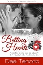 Betting Hearts ebook by Dee Tenorio