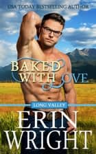 Baked with Love - A Western Romance Novel ebook by