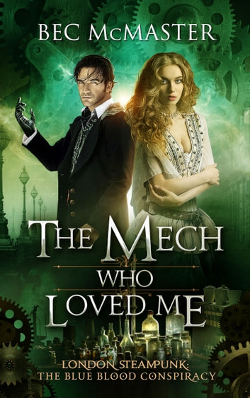 The Mech Who Loved Me ebook by Bec McMaster