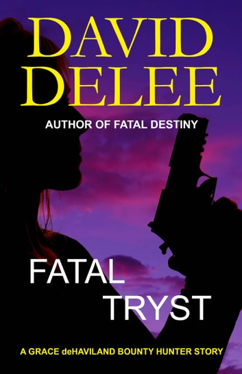 Fatal Tryst ebook by David DeLee
