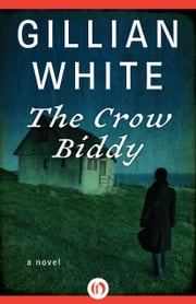 The Crow Biddy - A Novel ebook by Gillian White