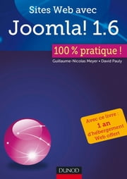 Sites Web avec Joomla ! 1.6 : 100% pratique ebook by Guillaume-Nicolas Meyer,David Pauly