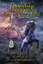 Hoofbeats: Flying with Magical Horses ebook by Carol Hightshoe, M.H. Bonham, Rie Sheridan Rose,...