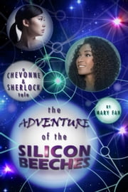 The Adventure of the Silicon Beeches ebook by Mary Fan