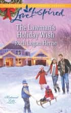 The Lawman's Holiday Wish ebook by Ruth Logan Herne