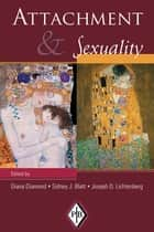Attachment and Sexuality ebook by Diana Diamond, Sidney J. Blatt, Joseph D. Lichtenberg