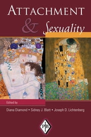 Attachment and Sexuality ebook by Diana Diamond,Sidney J. Blatt,Joseph D. Lichtenberg