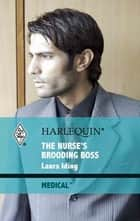 The Nurse's Brooding Boss ebook by Laura Iding
