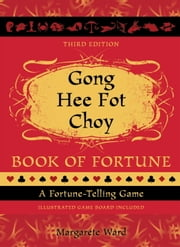 Gong Hee Fot Choy Book of Fortune revised - A Fortune-Telling Game ebook by Margarete Ward