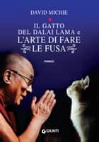 Il gatto del Dalai Lama e l'arte di fare le fusa ebook by David Michie, Adria Tissoni