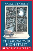 The Moon Over High Street ebook by