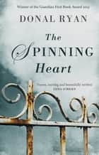 The Spinning Heart ebook by Donal Ryan