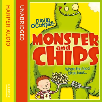 Monster and Chips (Monster and Chips, Book 1) audiobook by David O'Connell