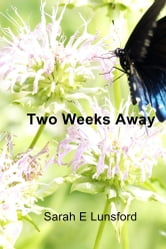 Two Weeks Away ebook by Sarah E Lunsford