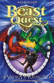 Beast Quest: Special 1: Vedra & Krimon Twin Beasts of Avantia - Special 1 ebook by Adam Blade