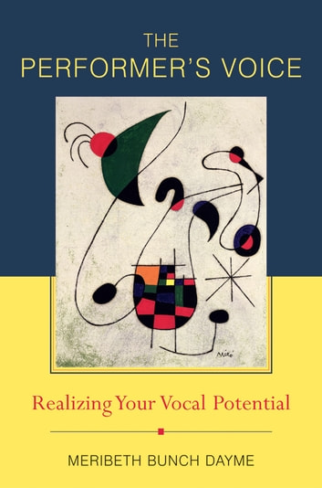 The Performer's Voice: Realizing Your Vocal Potential ebook by Meribeth Dayme