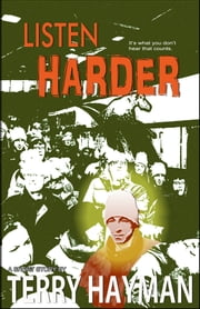 Listen Harder ebook by Terry Hayman
