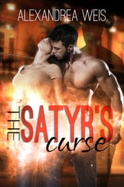 The Satyr's Curse ebook by Alexandrea Weis