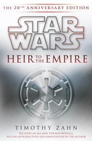 Heir to the Empire: Star Wars - The 20th Anniversary Edition ebook by Timothy Zahn