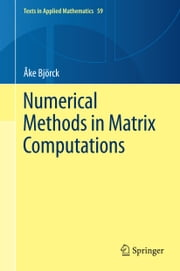 Numerical Methods in Matrix Computations ebook by Åke Björck