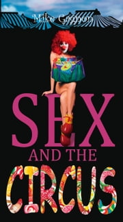 Sex and the Circus ebook by Mike Gagnon