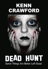 Dead Hunt ebook by Kenn Crawford