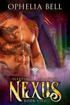 Nexus - All paths lead to pleasure. ebook by Ophelia Bell