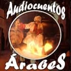 Cuentos Árabes audiobook by Anónimo