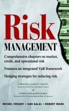 Risk Management ebook by Michel Crouhy, Senior Vice President, Dan Galai,...