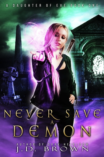 Never Save a Demon ebook by J.D. Brown